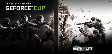 GeForce CUP 2017 Rainbow Six Siege LEVEL ∞ by iiyama